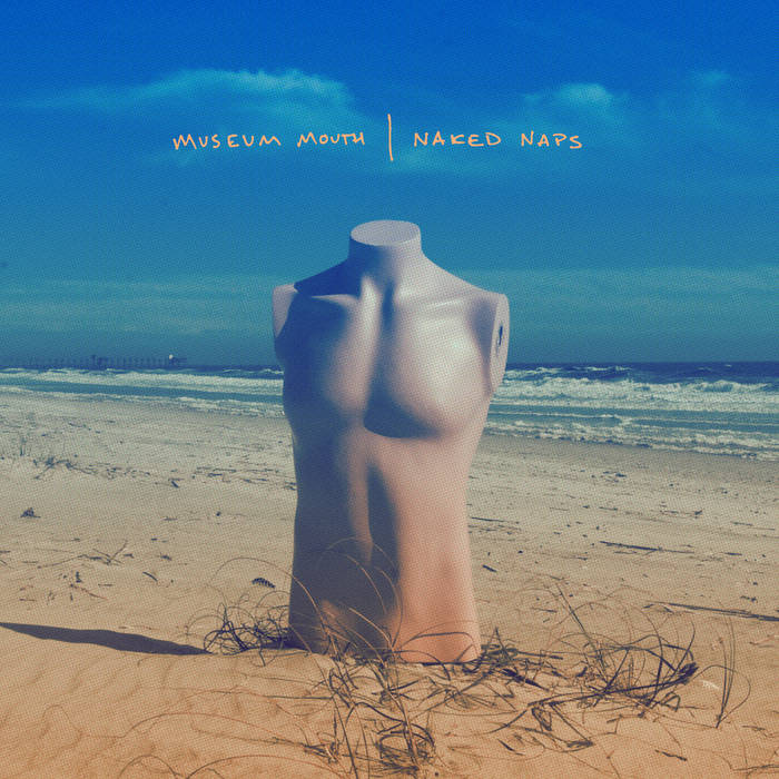 Museum Mouth // Naked Naps Split